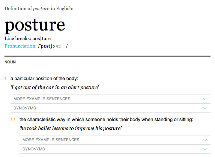 http://www.oxforddictionaries.com/definition/english/posture